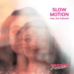 HIghway Superstar ft. Zoe Polanski - Slow Motion